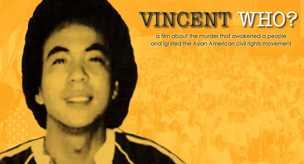 """Vincent Who"" is a documentary about the death of Vincent Chin"
